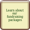 click here for more information about our Fundraiser Packages